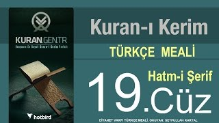 Türkçe Kurani Kerim Meali, 19 Cüz, Diyanet vakfı, Hatim, Kuran.gen.tr 2017 Video