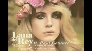 Lana Del Rey - Video Games (Liam Walds Dubstep Remix) ft. Paul Couture