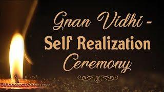 Gnan Vidhi - Self Realization Ceremony