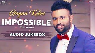 Impossible Gagan Kokri Full Album Heartbeat Latest Punjabi Songs 2019 Saga Music