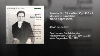Sonate No. 31 as-Dur, Op. 110 - 1. Moderato cantabile molto espressivo
