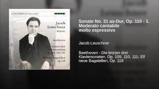 Sonate No. 31 as-Dur, Op. 110 - 1. Moderato cantabile molto espressivo
