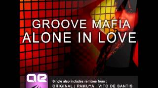 Groove Mafia - Alone In Love (Pamuya Remix)