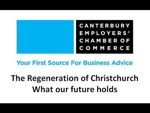 The Regeneration of Christchurch - What our future holds