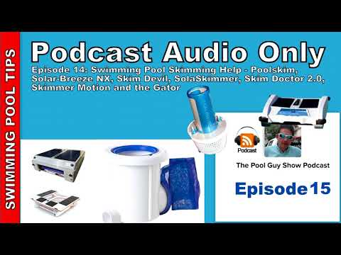 Thumbnail: Podcast Audio Only: Episode 15 -Swimming Pool Skimmer Help (Devices that Help with Surface Debris)
