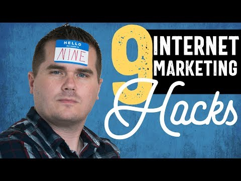 9 Internet Marketing Hacks (That Actually Work)