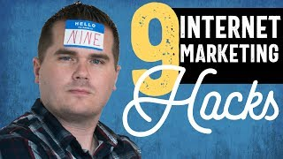 9 Internet Marketing Hacks (That Actually Work)
