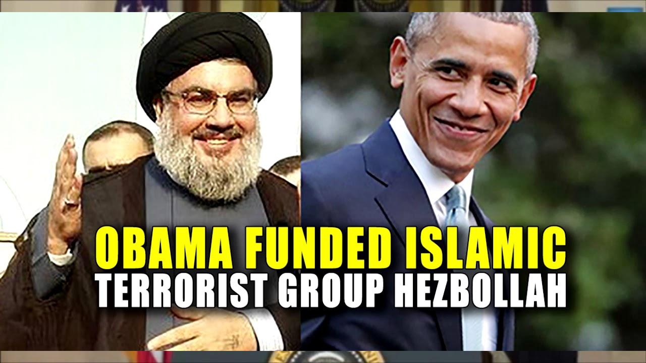 Obama Funded Islamic Terrorist Group Hezbollah