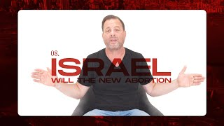 8. Israel Will the New Abortion - BIRTH PANGS