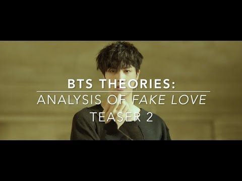 BTS Theories: Analysis of 'Fake Love Teaser 2'