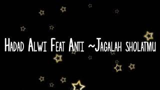 Hadad Alwi ~Jagalah Sholatmu (lirik)