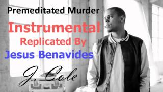 Premeditated Murder ~ J. Cole (Instrumental) (Remake) (Download Link)