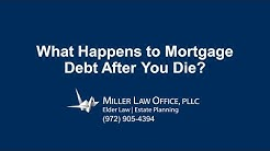 "Plano Probate Lawyer Answers, ""What Happens to Mortgage Debt After You Die"""