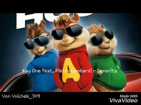 Kay One feat. Pietro Lombardi - Senorita ( Chipmunks Version )