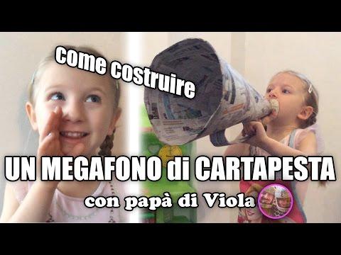 Come costruire un MEGAFONO di CARTAPESTA - giochiamo con papà di Viola