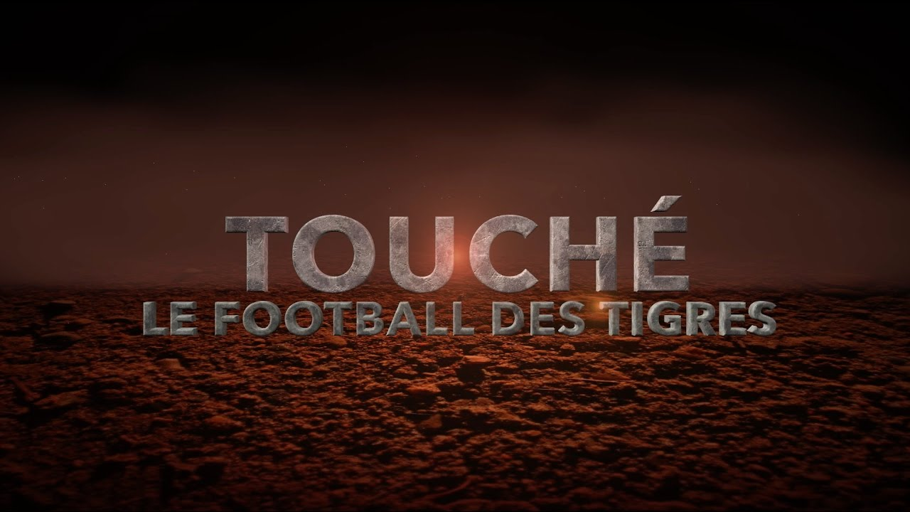 TOUCHÉ : Le Football des Tigres - Saison2 - Episode 4