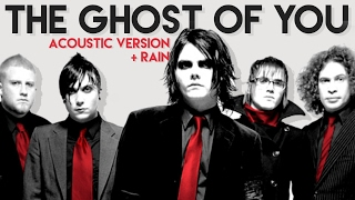 My Chemical Romance - The Ghost of You - Acoustic + Rain