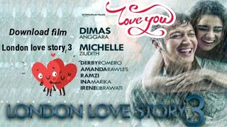 Cara download film London love story 3