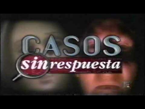 Programa  Casos sin Respuesta de Tv Azteca 1996