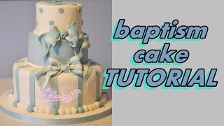 baptism christening cake tutorial fondant - torta battesimo a 3 piani in pasta di zucchero