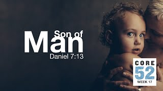 Core 52 -17- Son of Man
