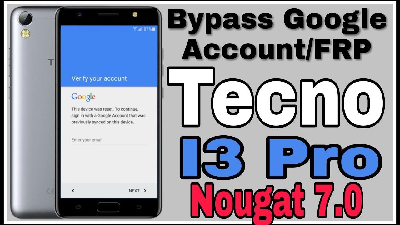 Tecno I3 Pro Bypass Google Account FRP Nougat 7 0 | Tecno I3 Pro Flashing  Tutorial