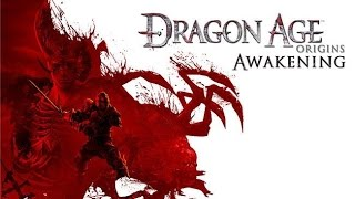 Dragon Age - Origins - Awakening DLC - Part 1 (Walkthrough - PC)