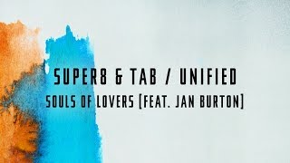Super8 & Tab feat. Jan Burton - Souls Of Lovers
