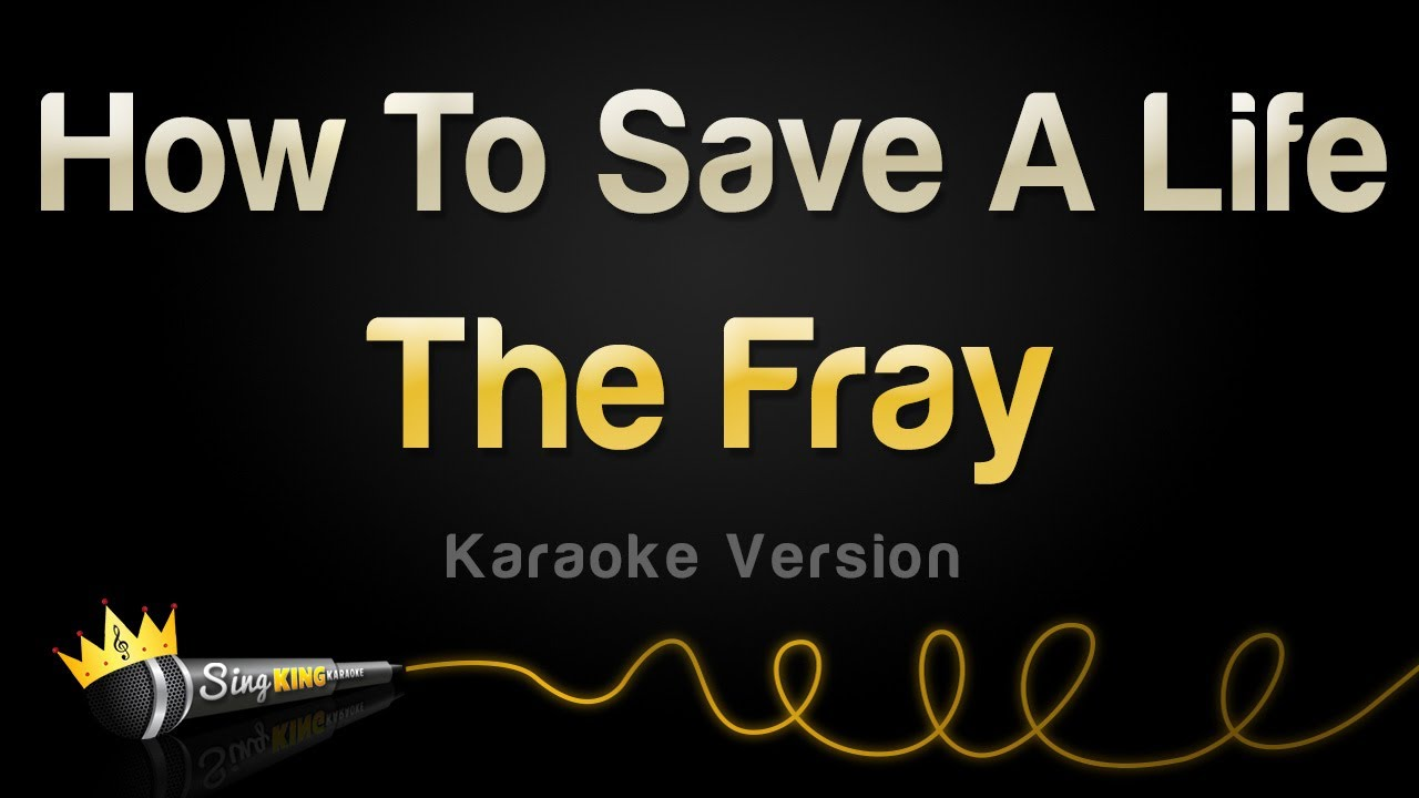The Fray How To Save A Life Karaoke Version Youtube