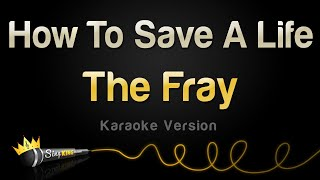 The Fray - How To Save A Life (Karaoke Version)