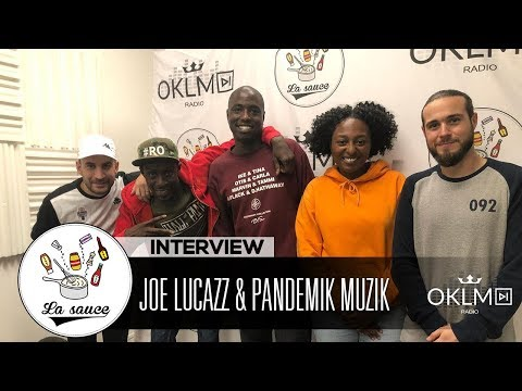 Youtube: JOE LUCAZZ & PANDEMIK MUZIK – #LaSauce sur OKLM Radio 22/10/18