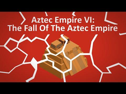 Aztec VI │ The Fall Of The Aztec Empire