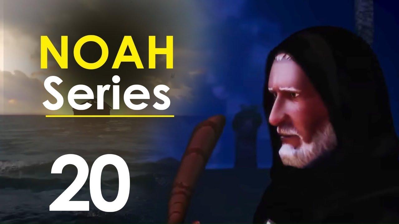 Noah Series | Episode 20 | Ramadan 2020
