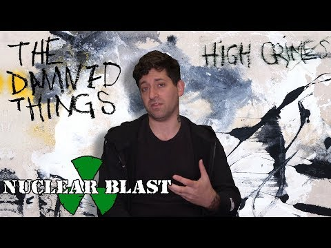 THE DAMNED THINGS - High Crimes: What Fans Can Expect (OFFICIAL INTERVIEW)