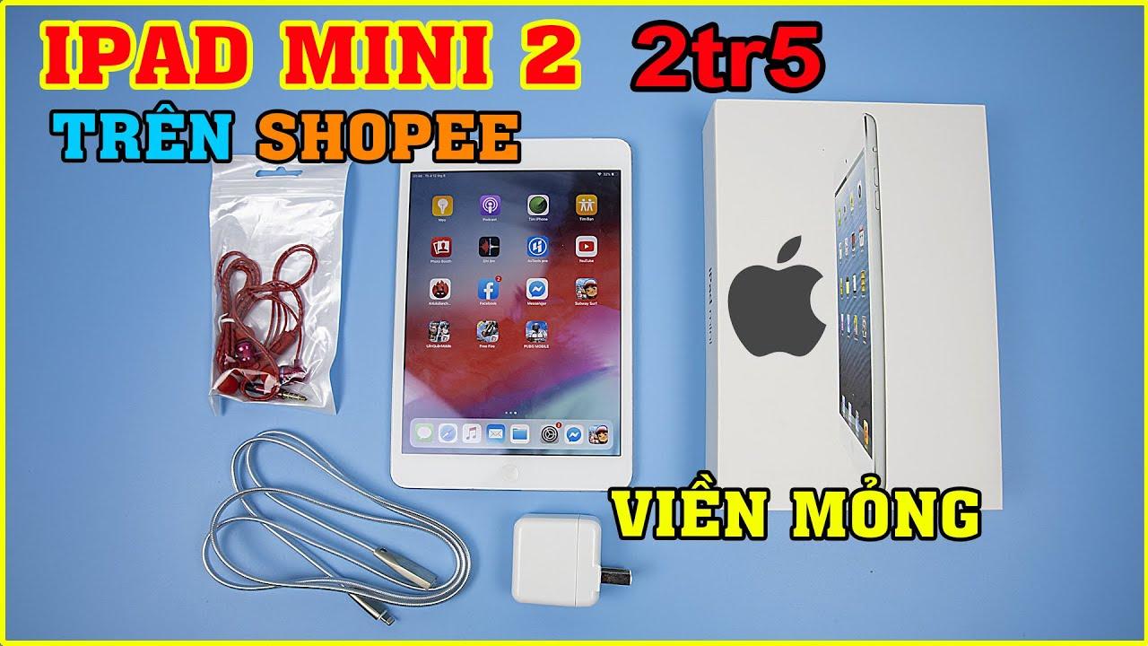 Mở hộp iPad Mini 2 giá 2tr5 trên LAZADA, SHOPEE. Ở 2020 còn dùng Ổn Không? | MUA HÀNG ONLINE