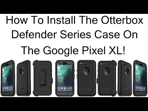 How To Install The Otterbox Defender Series Case On The Google Pixel Xl