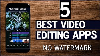 Top 5 Best Video Editing Apps for Android without watermark - Best Free Editing Apps 2020
