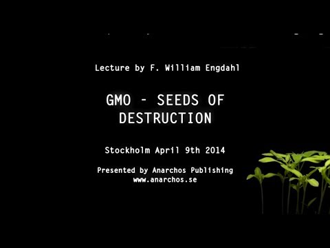 William Engdahl | GMO, Seeds of Destruction Lecture
