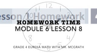 Eureka Math Homework Time Grade 4 Module 6 Lesson 8