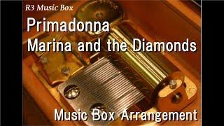 Primadonna/Marina and the Diamonds [Music Box]
