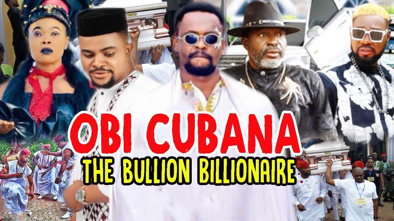 Download OBI CUBANA,The Bullion Billionaire - (Complete Movie) 2021 Latest Nigerian Movie.
