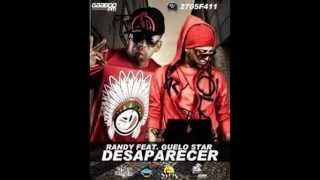 Randy Nota Loca Ft Guelo Star -- Desaparecer (Live Music)(Original)