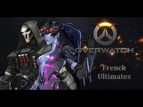 OVERWATCH ♥ [OLD] All French Ultimates ♥