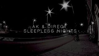 Ak & direct - sleepless nights