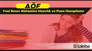 AÖF Yeni Sınav Sistemi, Puanlama Yapısı ve Sınavlara Hazırlık (2017)