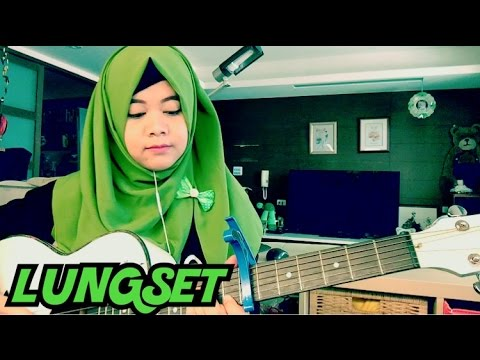 LUNGSET - (Lirik Dan Cord Gitar) Maryaisma