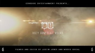 Go - Dirty Grim feat. Wacko [Official Music Video]