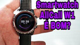 VALE OU NÃO A PENA? - Impressões finais do Smartwatch AllCall W1
