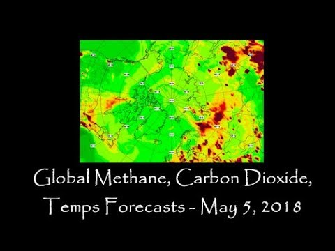 Global Methane, Carbon Dioxide, Temps Forecasts (May 5, 2018)