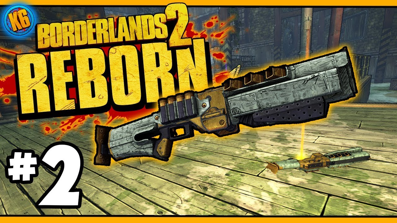 BL2 REBORN! - Axton | Day #2 Funny Moments & Legendary Loot